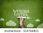 working capital concept on... | Shutterstock . vector #314766821