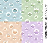 set of seamless owl pattern | Shutterstock .eps vector #314779679