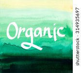 organic hand lettering.... | Shutterstock . vector #314935697