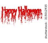 halloween  bloody lettering... | Shutterstock .eps vector #315012935