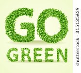 go green inscription made from... | Shutterstock .eps vector #315135629