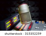 microphone and audio console in ... | Shutterstock . vector #315352259