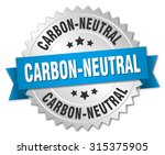 carbon neutral 3d silver badge... | Shutterstock .eps vector #315375905