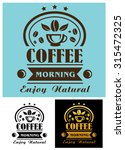 morning coffee cup poster with... | Shutterstock . vector #315472325