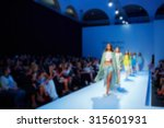 fashion runway out of focus.... | Shutterstock . vector #315601931