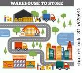 warehouse to store... | Shutterstock . vector #315620645