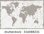 grunge world map.old world map... | Shutterstock .eps vector #316088231