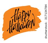 happy halloween calligraphy.... | Shutterstock .eps vector #317134784