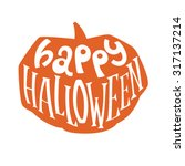 happy halloween calligraphy.... | Shutterstock .eps vector #317137214