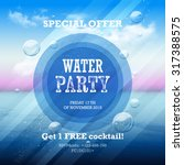 water party flyer with graphic... | Shutterstock .eps vector #317388575