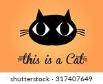 this is cat  cat vector  cute... | Shutterstock .eps vector #317407649