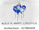 build a happy lifestyle ... | Shutterstock . vector #317884349