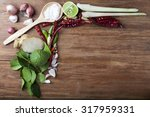 fresh herbs and spices tom yum... | Shutterstock . vector #317959331