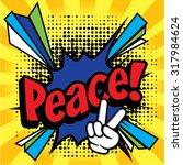 "pop art comics icon ""peace "".... | Shutterstock .eps vector #317984624"