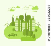 green eco town concept with... | Shutterstock . vector #318022289