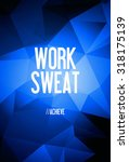 work   sweat   achieve  | Shutterstock . vector #318175139