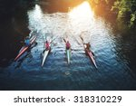 team of rowing people sailing... | Shutterstock . vector #318310229
