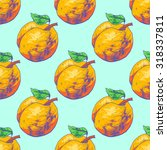 seamless pattern apricot.... | Shutterstock .eps vector #318337811