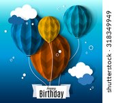 birthday card with balloons in... | Shutterstock .eps vector #318349949