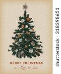 christmas tree. vector vintage... | Shutterstock .eps vector #318398651