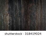 wood texture | Shutterstock . vector #318419024