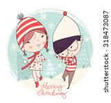 girl and boy. christmas card. | Shutterstock .eps vector #318473087