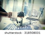 businessman hand working with... | Shutterstock . vector #318508031