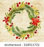 watercolor christmas wreath... | Shutterstock . vector #318511721