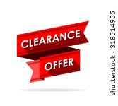 clearance offer. label ribbon... | Shutterstock .eps vector #318514955