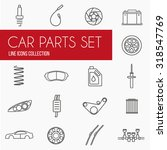 car parts icons. gray linear... | Shutterstock .eps vector #318547769