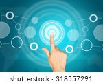 mans hand clicking on virtual... | Shutterstock . vector #318557291