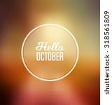 hello october   typographic... | Shutterstock .eps vector #318561809