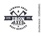 lumber shop grunge vintage logo ... | Shutterstock .eps vector #318566861