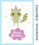 raccoon happy birthday greeting ... | Shutterstock .eps vector #318615311