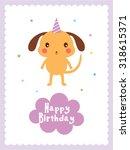 puppy happy birthday greeting... | Shutterstock .eps vector #318615371