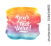 bright colorful watercolor...   Shutterstock .eps vector #318634805