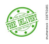 free delivery green stamp text... | Shutterstock . vector #318752681