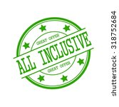 all inclusive green stamp text... | Shutterstock . vector #318752684