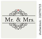 mr and mrs   mister and missis  ... | Shutterstock .eps vector #318793715
