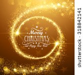 christmas background with gold... | Shutterstock .eps vector #318842141