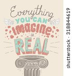 everything you can imagine is... | Shutterstock .eps vector #318844619