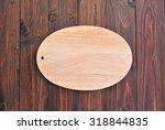 oval wooden plaque hang wood...   Shutterstock . vector #318844835