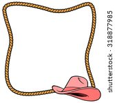 rope frame and cowgirl hat | Shutterstock .eps vector #318877985