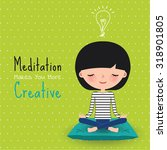 meditation creative woman... | Shutterstock .eps vector #318901805