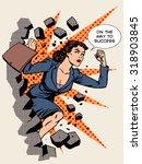 Business success, businesswoman breaks the wall. Retro style pop art | Shutterstock vector #318903845