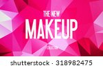 the new   makeup   collection  | Shutterstock . vector #318982475