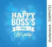 boss day party card design... | Shutterstock .eps vector #318994721