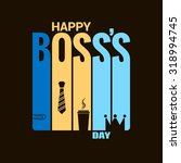 boss day holiday design vector... | Shutterstock .eps vector #318994745