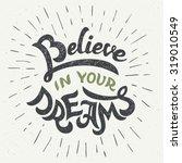 believe in your dreams. hand... | Shutterstock .eps vector #319010549