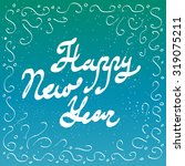 happy new year lettering.... | Shutterstock .eps vector #319075211